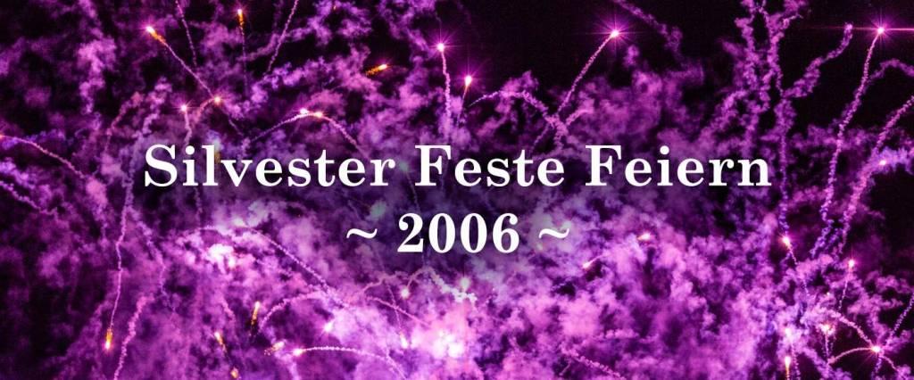 Silvester Feste Feiern 2006