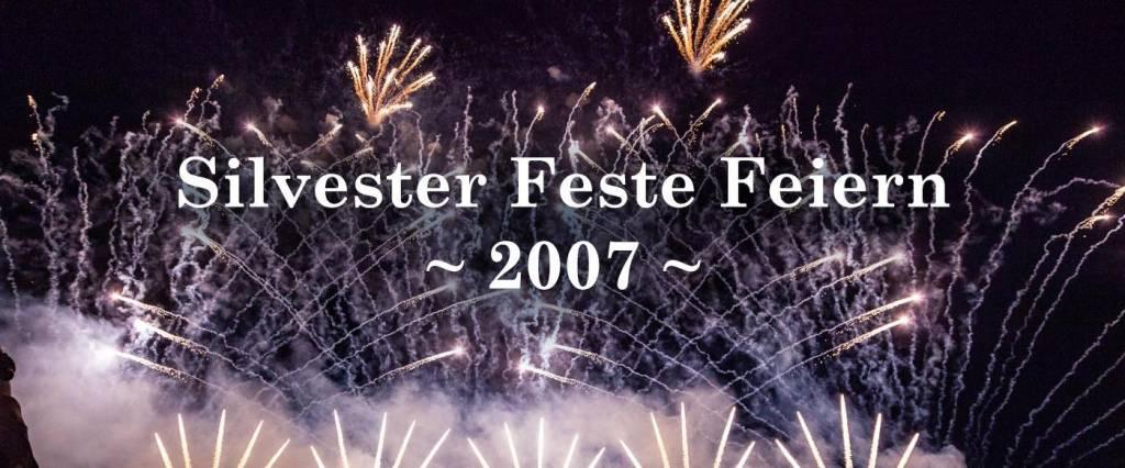 Silvester Feste Feiern 2007