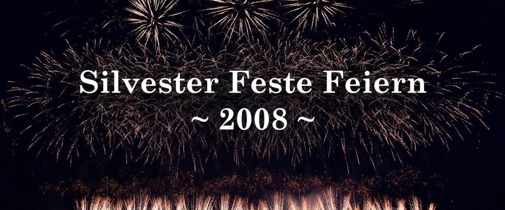 Silvester Feste Feiern 2008